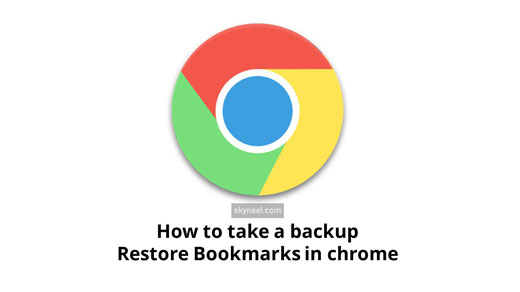 How to take a backup and restore Bookmarks in chrome