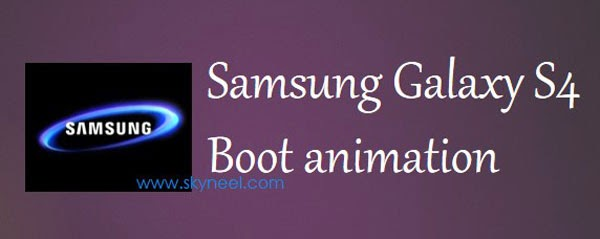 Samsung S4 Boot animation and audio with video tutorial