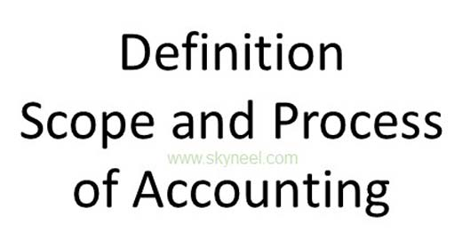 Definition Scope and Process of Accounting