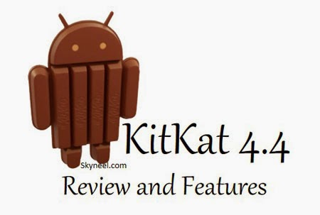 Review and Features of Android Kitkat 4.4