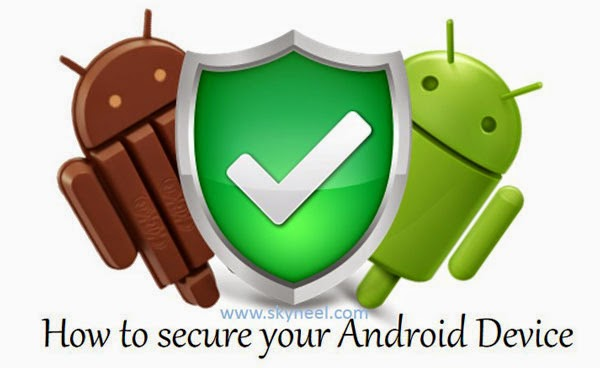 tips to easily secure Android Device