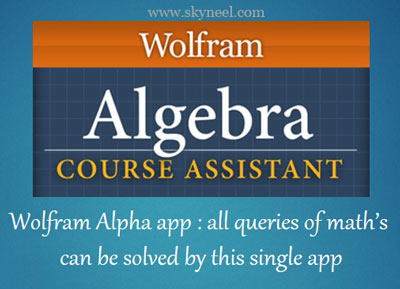 Queries of maths can be solved by Wolfram Alpha app