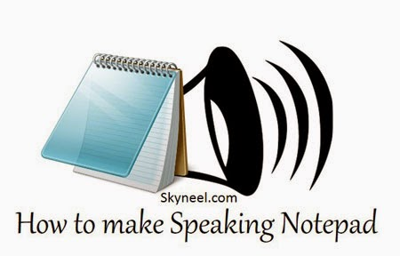 How to make Speaking Notepad Computer Talk