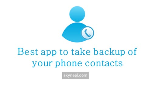 Best app to take backup of your phone contacts easily