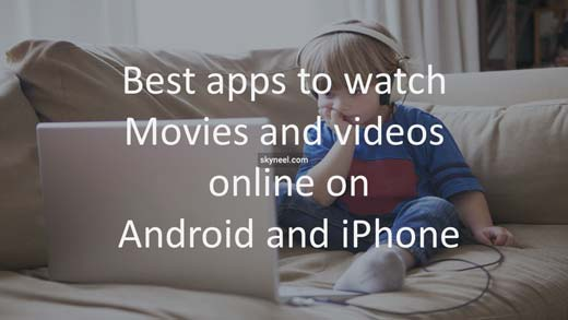 Best apps to watch movies videos online on Android and iPhone