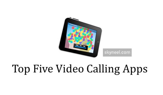Android Smartphone Free Top Five Video Calling Apps