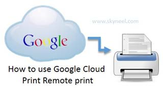 How to use Google Cloud Print Remote print facility