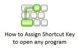 Assign Shortcut Key to open any program