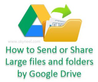 Send-or-Share-large-files-and-folders-by-Google-Drive