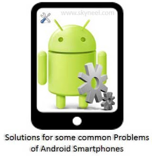 Solutions-for-Problems-of-Android-Smartphones