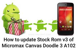 New update Stock Rom v3 of Micromax Canvas Doodle 3 A102