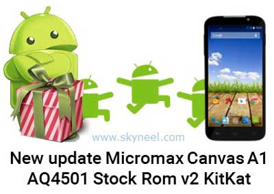New update Micromax Canvas A1 AQ4501 Stock Rom v2 KitKat