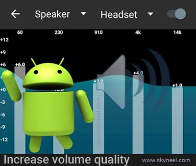 increase sound and volume quality of Android