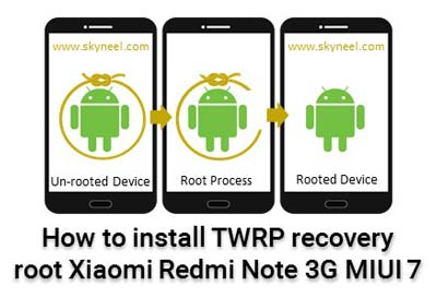 How to root Xiaomi Redmi Note 3G MIUI 7 TWRP recovery