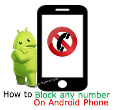 How to block any number on Android phone
