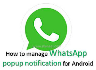 How to manage WhatsApp popup notification for Android