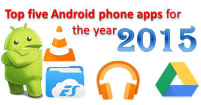 Top five Android phone apps for the year 2015