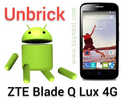 How to unbrick ZTE Blade Q Lux 4G stock Rom V1