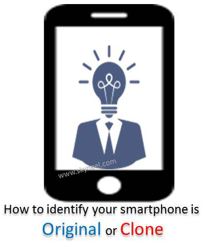 how to identify your smartphone is original or clone