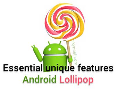 Essential unique features for Android Lollipop phone