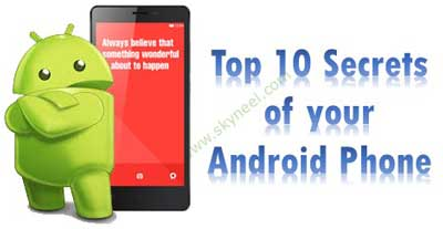 Secret features of Android phone