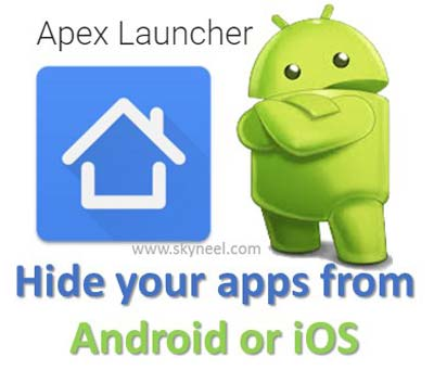Hide your apps from Android or iOS