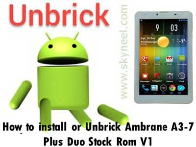 Unbrick Ambrane A3 7 Plus Duo Stock Rom V1