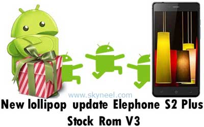 New lollipop update Elephone S2 Plus Stock Rom V3