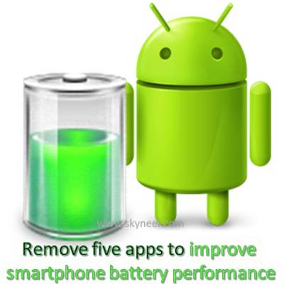 Remove five apps to improve smartphone battery performance