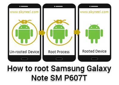 Root Samsung Galaxy Note SM P607T