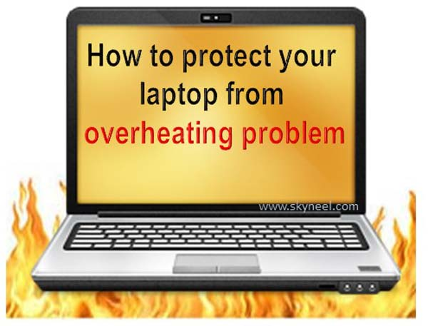 How to protect your laptop from overheating problem