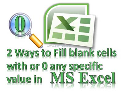 Fill blank cells with 0 or any specific value in Excel