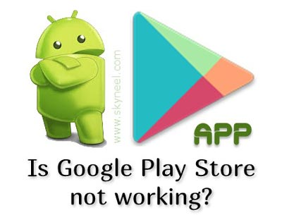 Google Play Store is not working
