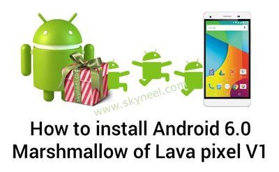 New Marshmallow update Lava pixel V1 Android 6.0