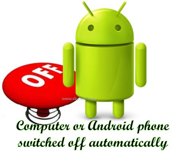Android phone switched off automatically