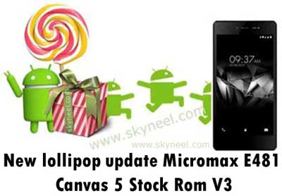 New lollipop update Micromax E481 Canvas 5 Stock Rom V3