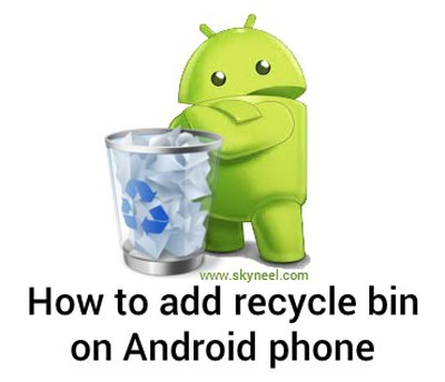 How to add recycle bin feature on Android phone