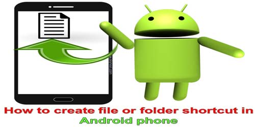 How to create file or folder shortcut in Android phone