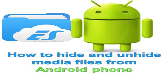How to hide and unhide media files on Android phone
