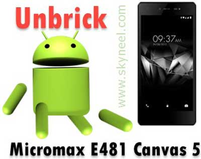 How to unbrick Micromax E481 Canvas 5 Stock Rom V1