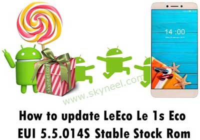 How to update LeEco Le 1s Eco EUI 5 5 014S Stable Stock Rom