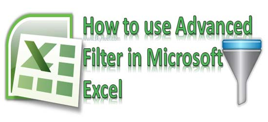 How to use Advanced Filter in Microsoft Excel