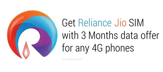 Get Reliance Jio SIM with 3 Months data offer for any 4G phones