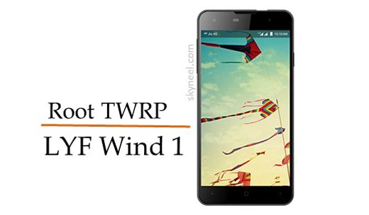 How to install TWRP recovery and root LYF Wind 1