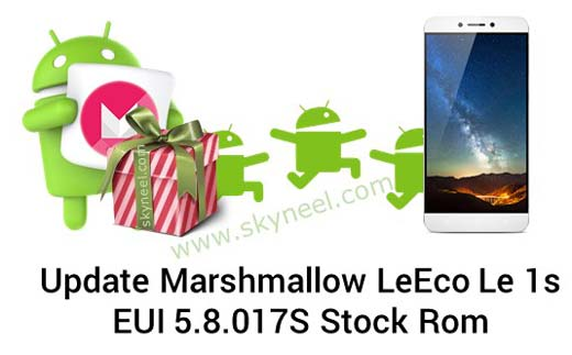 How to update Marshmallow LeEco Le 1s EUI 5 8 017S Stock Rom