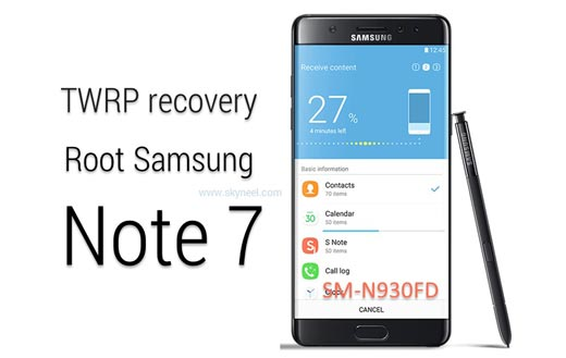 Install TWRP recovery and root Samsung Galaxy Note 7 SM N930FD