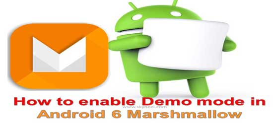 How to enable Demo mode in Android Marshmallow 6