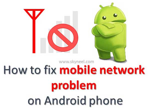 how-to-fix-mobile-network-problem-on-android-phone