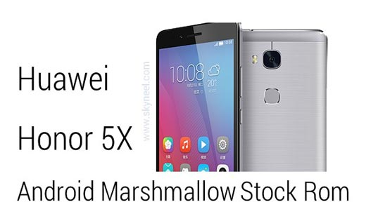 How to install Huawei Honor 5X Android Marshmallow Stock Rom