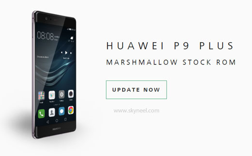 How to install Huawei P9 Plus Marshmallow Stock Rom